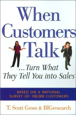 When Customers Talk: Turn What They Tell You into Sales