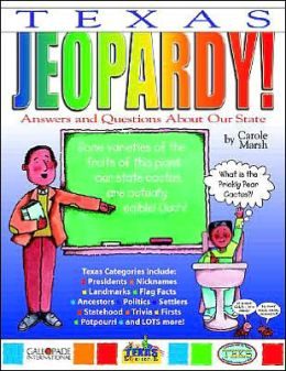 Texas Jeopardy!: Answers and Questions about Our State!