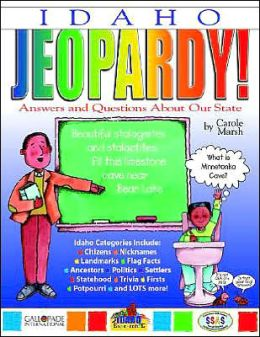Idaho Jeopardy!: Answers and Questions about Our State!