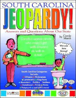 South Carolina Jeopardy!: Answers and Questions about Our State!