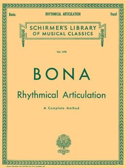 Bona: Rhythmical Articulation ( Schirmer's Library of Musical Classics Series, Vol.1170)