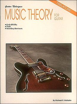 Music Theory for Guitar: An Introduction To The Essentials