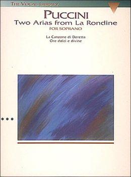 Two Arias from La Rodine (The Swallow) for Soprano: Canzone di Doretta, Ore dolci e divine: (The Vocal Library Series): (Sheet Music)