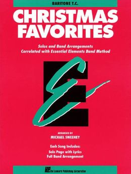 Essential Elements Christmas Favorites: Baritone, Bass Clef: (Essential Elements Band Method Series)