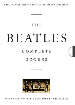 The Beatles: Complete Scores (Sheet Music)