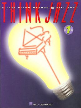 Think Jazz!: A Jazz Piano Method - Early Intermediate Level