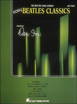 Easy Beatles Classics: (The Dan Fox Piano Library)