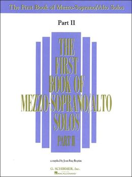 The First Book of Mezzo-Soprano Solos/Alto Solos
