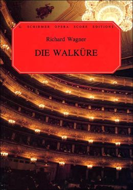 Die Walkure (The Valkyrie): Vocal Score in German & English: (Sheet Music)