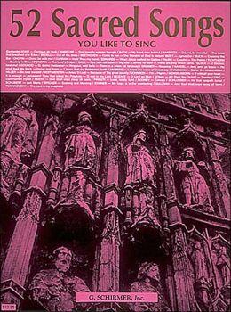 52 Sacred Songs You Like to Sing