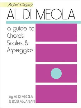 Al Di Meola - A Guide To Chords, Scales and Arpeggios