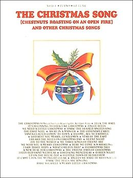 The Christmas Song: Chestnuts Roasting on an Open Fire and Other Christmas Songs