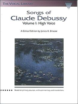 Songs of Claude Debussy: The Vocal Library