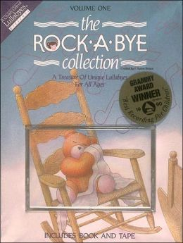 The Rock-A-Bye Collection: A Treasure of Unique Lullabyes for All Ages