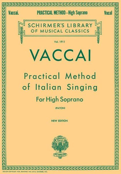 Vaccai - Practical Method of Italian Singing: For High Soprano
