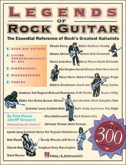 Legends of Rock Guitar: The Essential Reference of Rock's Greatest Guitarists