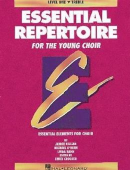 Essential Repertoire for the Young Choir (Level One): Treble Ensemble, Student Edition: (Essential Elements for Choir Series)