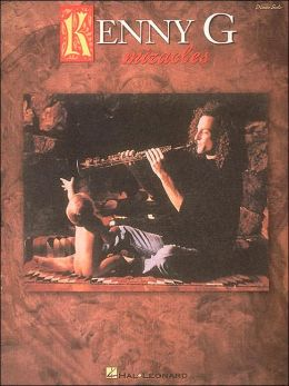 Kenny G: Miracles: for Piano Solo: (Sheet Music)