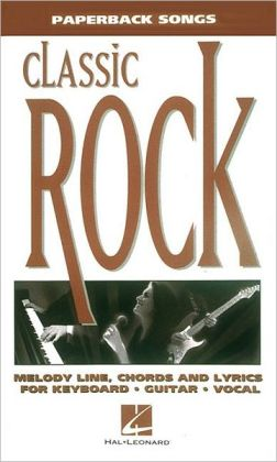 Classic Rock - Melody Line, Chords and Lyrics for Keyboard, Guitar, Vocal