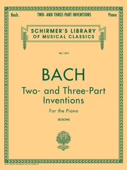 Two- and Three- Part Inventions: Piano: (Schirmer's Library of Musical Classics, Vol. 1574): (Sheet Music)