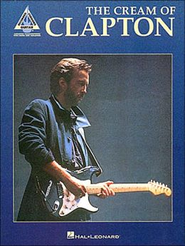 Eric Clapton - The Cream of Clapton: Guitar Personality