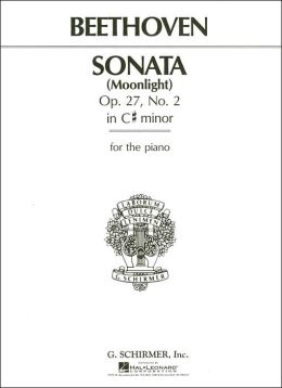 Sonata (Moonlight) Op. 27, No. 2 in C# Minor: For the Piano