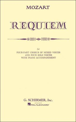 Requiem: For Four-Part Chorus of Mixed Voices and Four Solo Voices with Piano Accompaniment