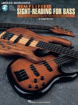 Simplified Sight-Reading for Bass: From the Fundamentals to the Entire Fingerboard