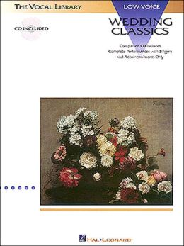 Wedding Classics: for Low Voice, with CD: (The Vocal Library Series): (Sheet Music)