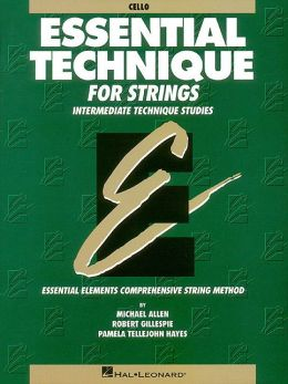 Essential Technique for Strings: Cello: (Essential Elements for Strings Series)