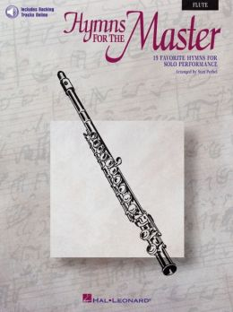 Hymns for the Master Flute: 15 Favorite Hymns For Solo Performance