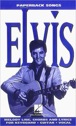 Elvis Presley: (Paperback Songs Series): (Sheet Music)