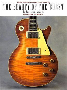 The Beauty of the Burst: Gibson Sunburst Les Pauls from '58 to '60, Limited Edition