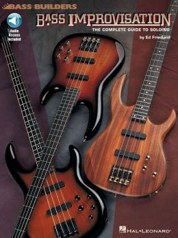 Bass Improvisation: The Complete Guide to Soloing