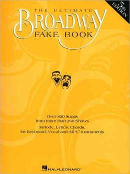 The Ultimate Broadway Fake Book - C edition: (Sheet Music)