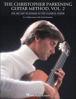 The Christopher Parkening Guitar Method - Volume 2: Guitar Technique