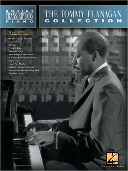 The Tommy Flanagan Collection: Piano Transcriptions