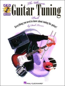 Ultimate Guitar Tuning Pack: Everything You Need to Know about Tuning the Guitar! (Book. & CD)