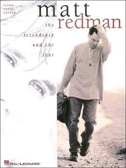 Matt Redman - The Friendship and the Fear