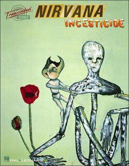 Nirvana - Incesticide: Transcribed Scores