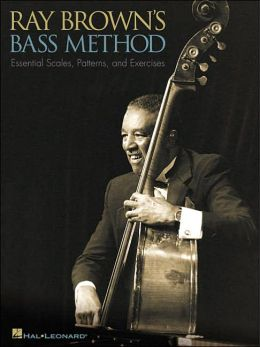 Ray Brown's Bass Method: Essential Scales, Patterns, and Exercises