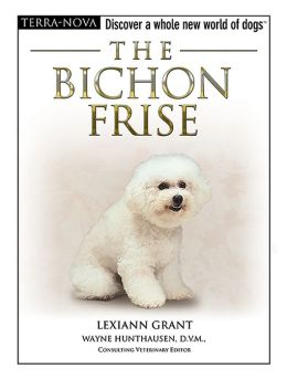 The Bichon Frise: Discover a Whole New World of Dogs