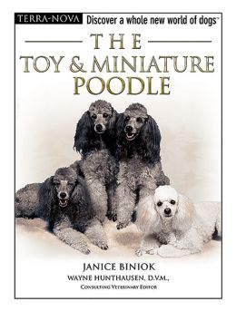 The Toy and Miniature Poodles: Discover a Whole New World of Dogs