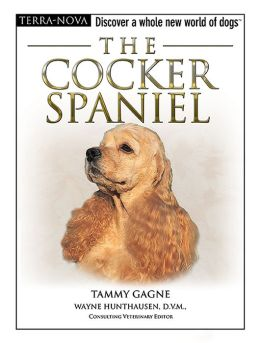 The Cocker Spaniel: Discover a Whole New World of Dogs