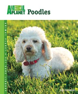 Poodles (Animal Planet Pet Care Library Series)