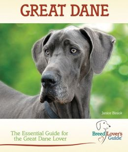Great Dane: The Essential Guide for the Great Dane Lover