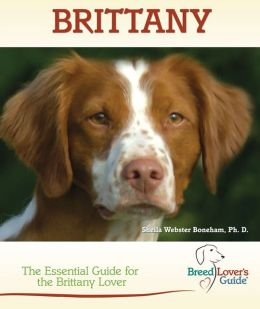 Brittany: The Essential Guide for the Brittany Lover
