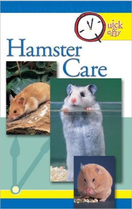 Quick and Easy Hamster Care