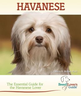 Havanese: The Essential Guide for the Havanese Lover