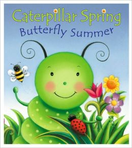 Caterpillar Spring, Butterfly Summer